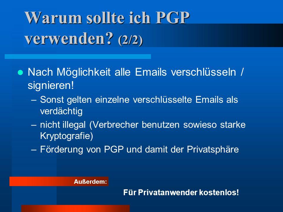Warum sollte ich PGP verwenden (2/2)