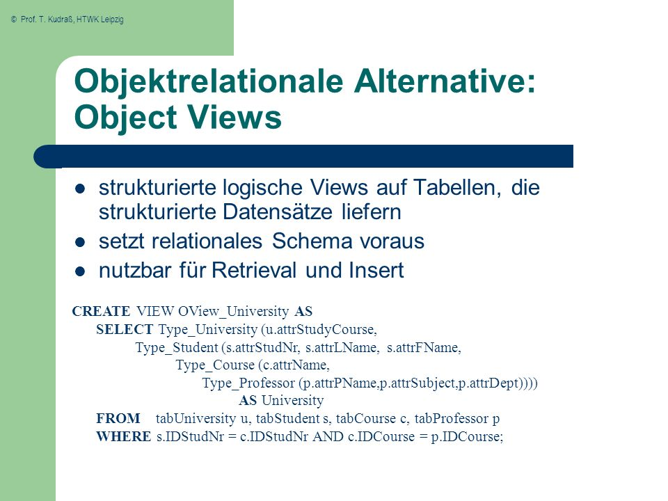 Objektrelationale Alternative: Object Views