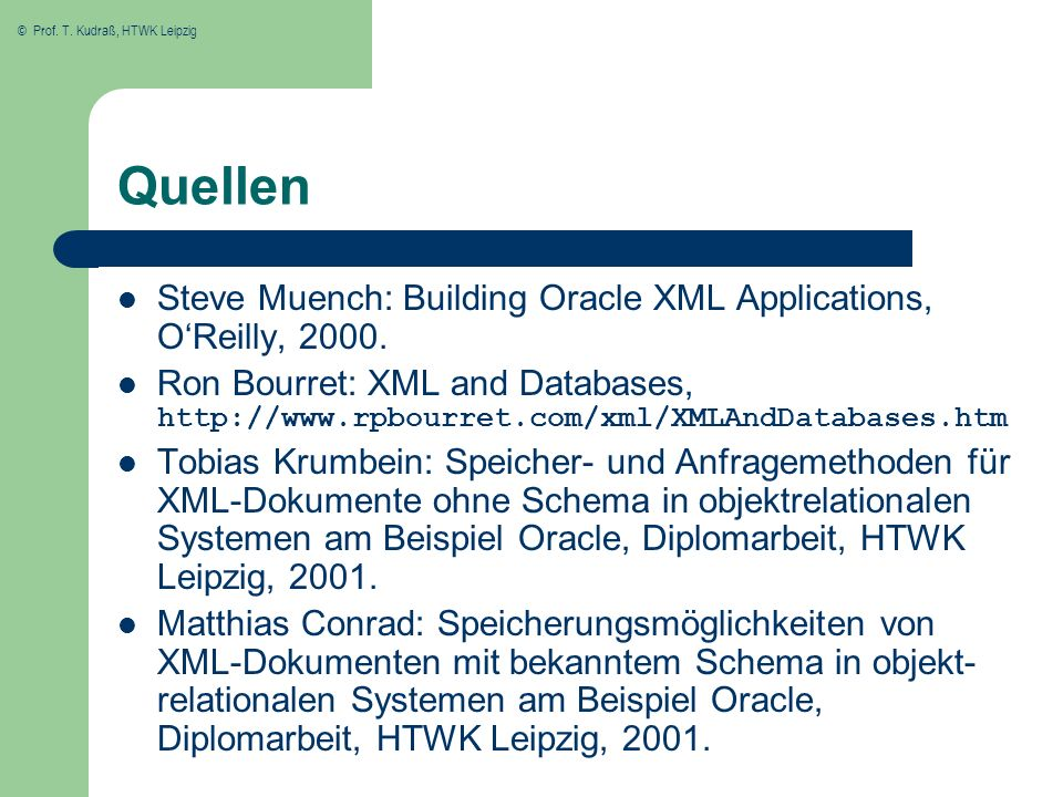Quellen Steve Muench: Building Oracle XML Applications, O'Reilly, 2000.