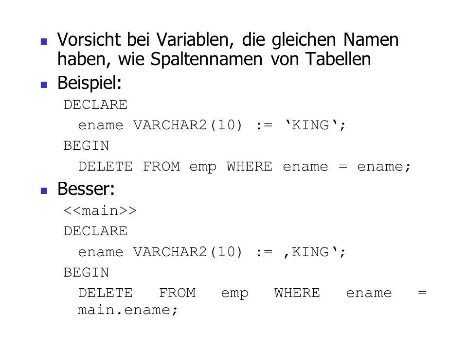 Vorsicht bei Variablen, die gleichen Namen haben, wie Spaltennamen von Tabellen
