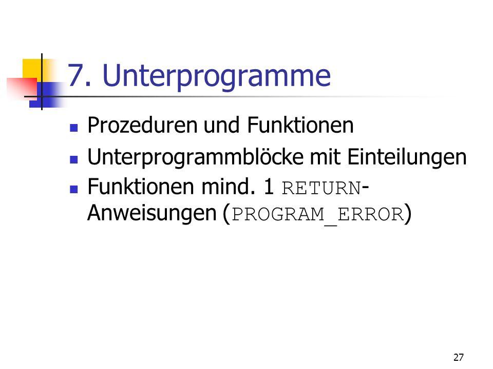 7. Unterprogramme Prozeduren und Funktionen