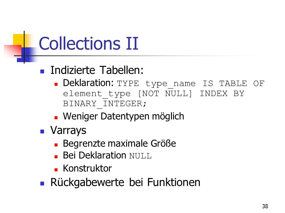 Collections II Indizierte Tabellen: Varrays