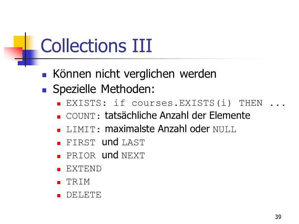 Collections III Können nicht verglichen werden Spezielle Methoden: