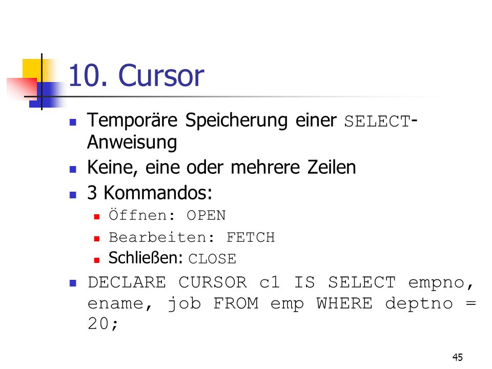 10. Cursor Temporäre Speicherung einer SELECT-Anweisung