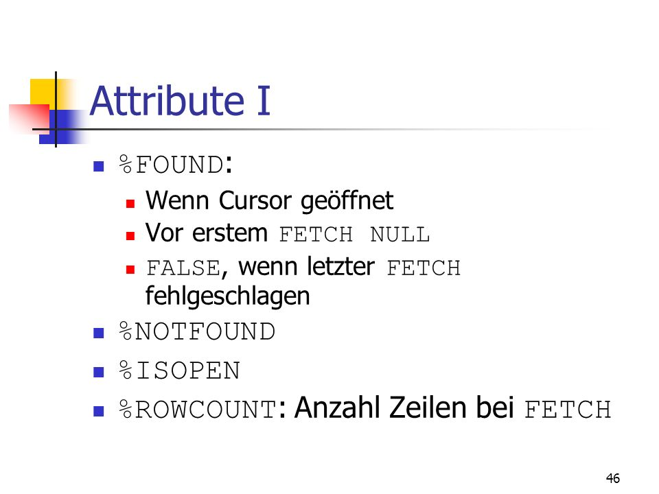 Attribute I %FOUND: %NOTFOUND %ISOPEN