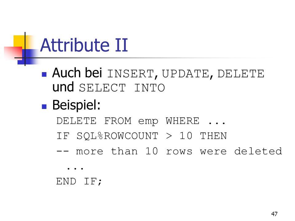 Attribute II Auch bei INSERT, UPDATE, DELETE und SELECT INTO Beispiel:
