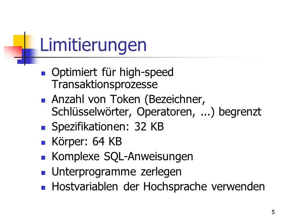 Limitierungen Optimiert für high-speed Transaktionsprozesse