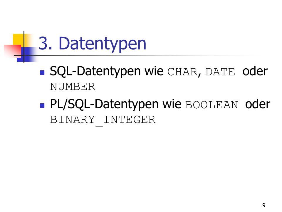 3. Datentypen SQL-Datentypen wie CHAR, DATE oder NUMBER