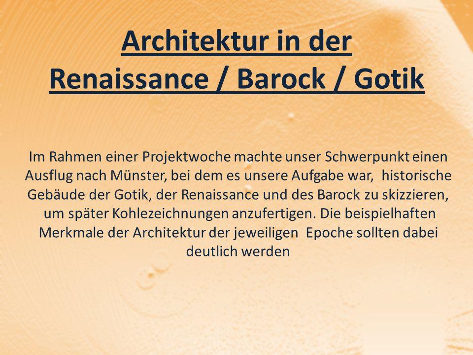 Architektur in der Renaissance / Barock / Gotik