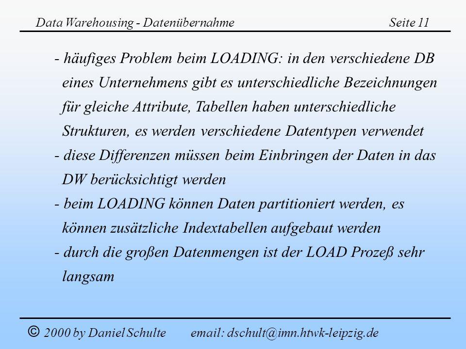 - häufiges Problem beim LOADING: in den verschiedene DB