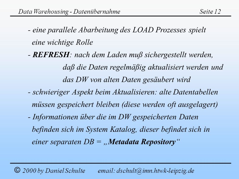 - eine parallele Abarbeitung des LOAD Prozesses spielt