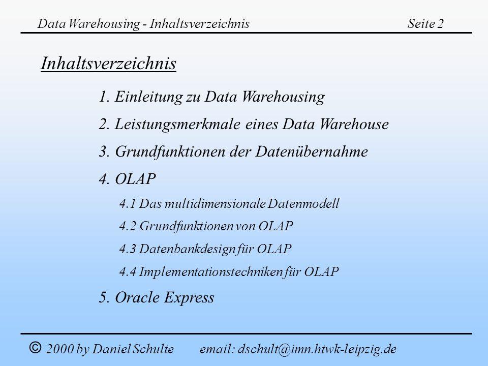 Inhaltsverzeichnis 1. Einleitung zu Data Warehousing