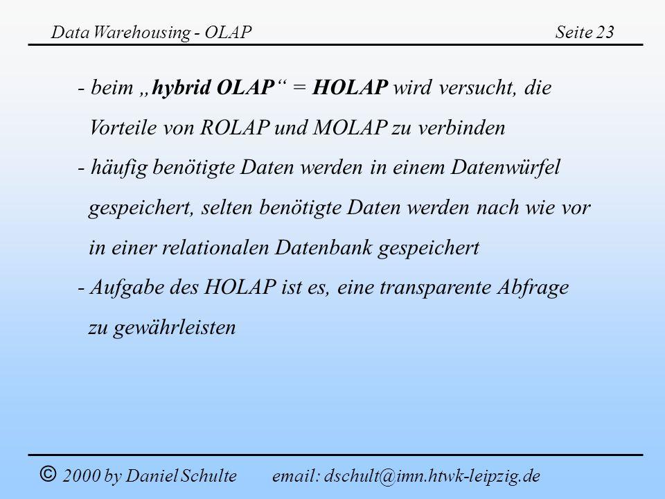 """- beim """"hybrid OLAP = HOLAP wird versucht, die"""
