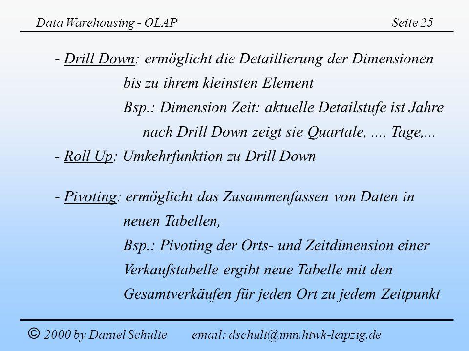 - Drill Down: ermöglicht die Detaillierung der Dimensionen