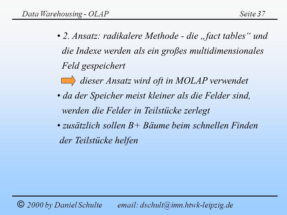 """2. Ansatz: radikalere Methode - die """"fact tables und"""