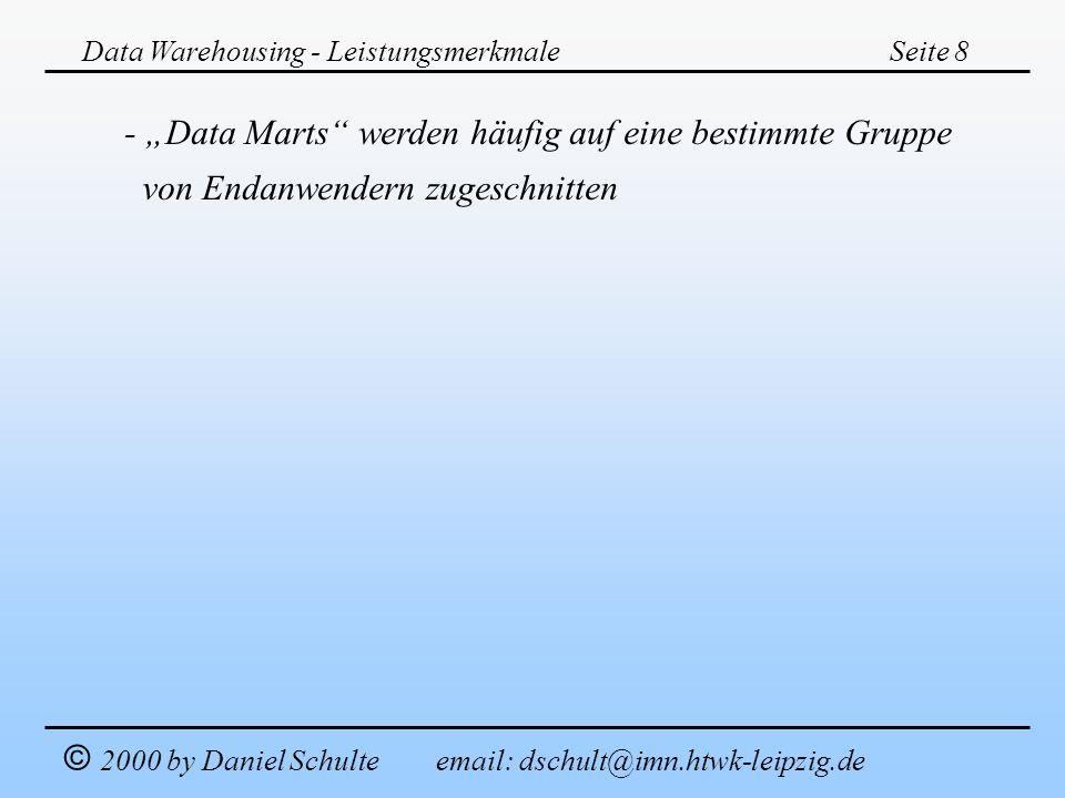 """- """"Data Marts werden häufig auf eine bestimmte Gruppe"""