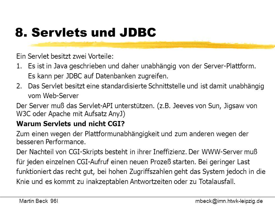 8. Servlets und JDBC Ein Servlet besitzt zwei Vorteile: