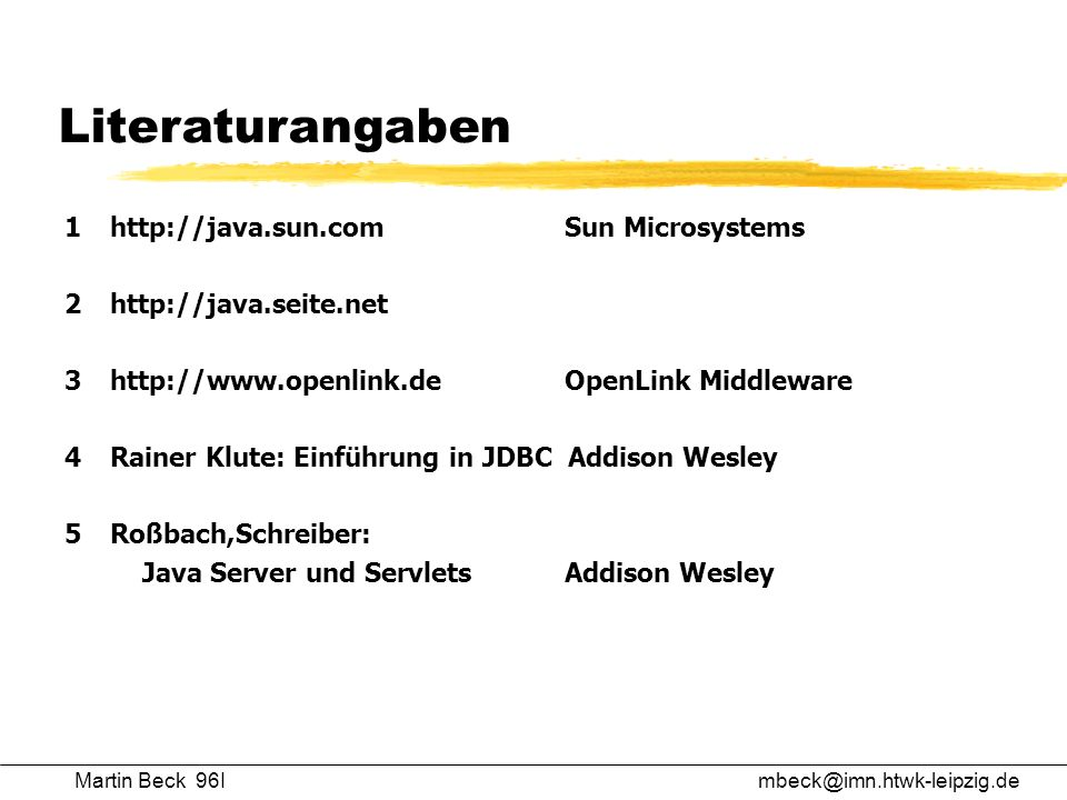Literaturangaben 1 http://java.sun.com Sun Microsystems