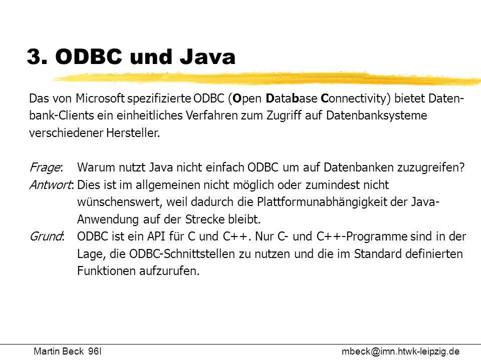 3. ODBC und Java Das von Microsoft spezifizierte ODBC (Open Database Connectivity) bietet Daten-
