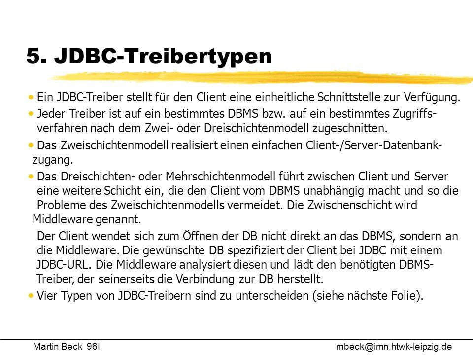 5. JDBC-Treibertypen Ein JDBC-Treiber stellt für den Client eine einheitliche Schnittstelle zur Verfügung.