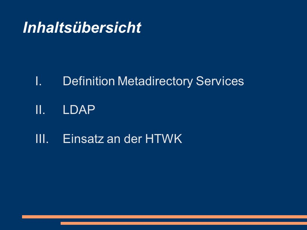 Inhaltsübersicht Definition Metadirectory Services LDAP