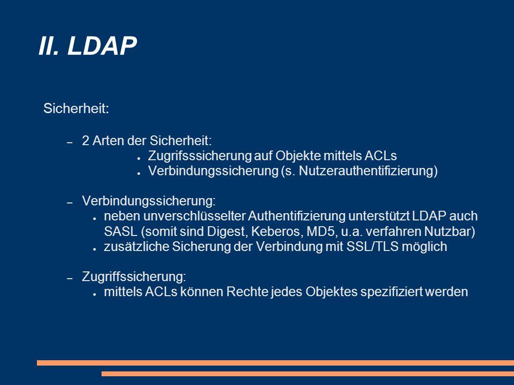 II. LDAP Sicherheit: 2 Arten der Sicherheit: