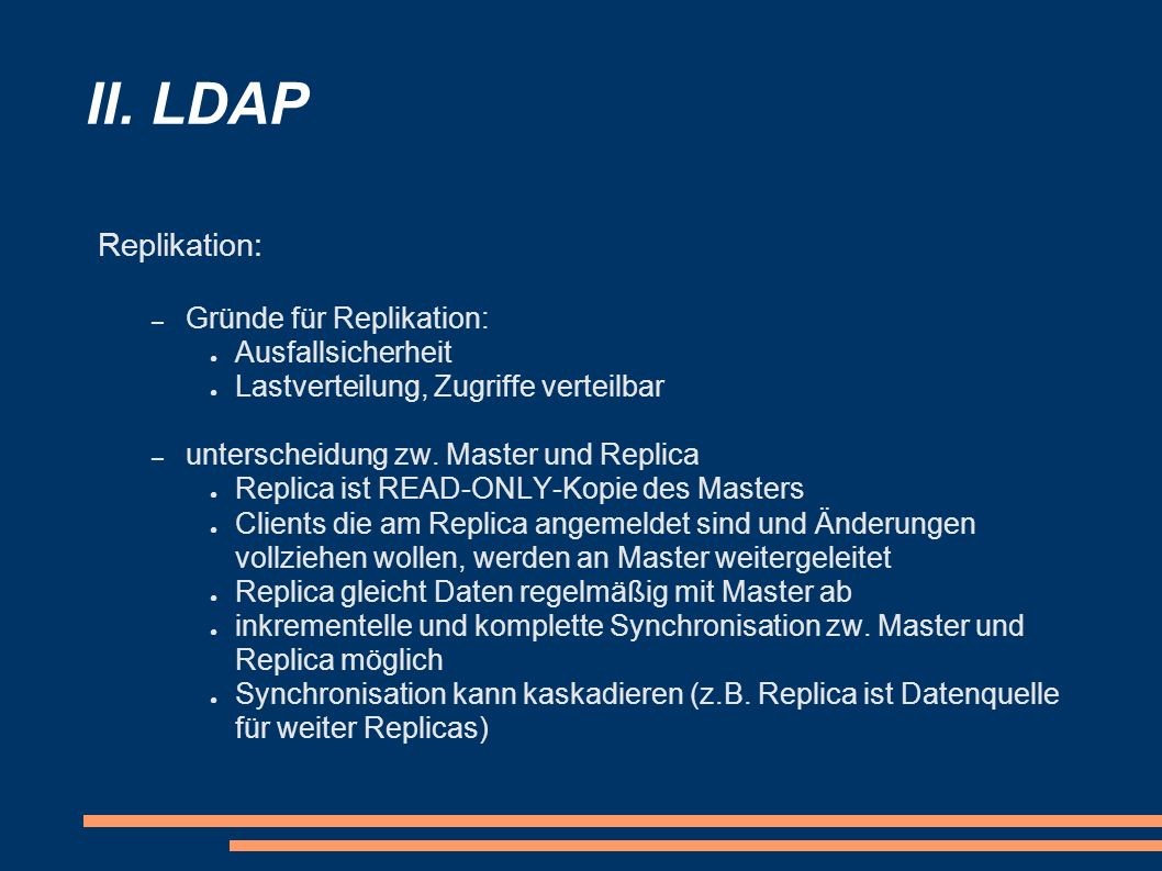 II. LDAP Replikation: Gründe für Replikation: Ausfallsicherheit