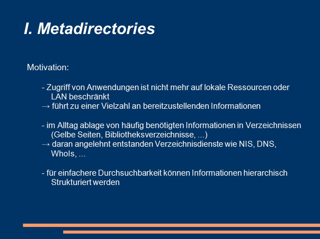 I. Metadirectories Motivation: