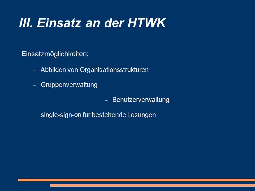 III. Einsatz an der HTWK Einsatzmöglichkeiten: