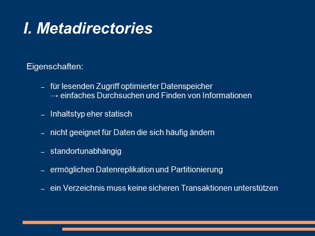 I. Metadirectories Eigenschaften:
