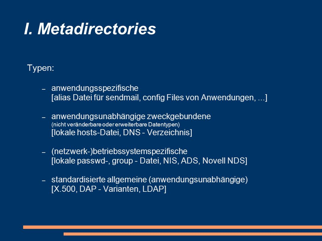 I. Metadirectories Typen: