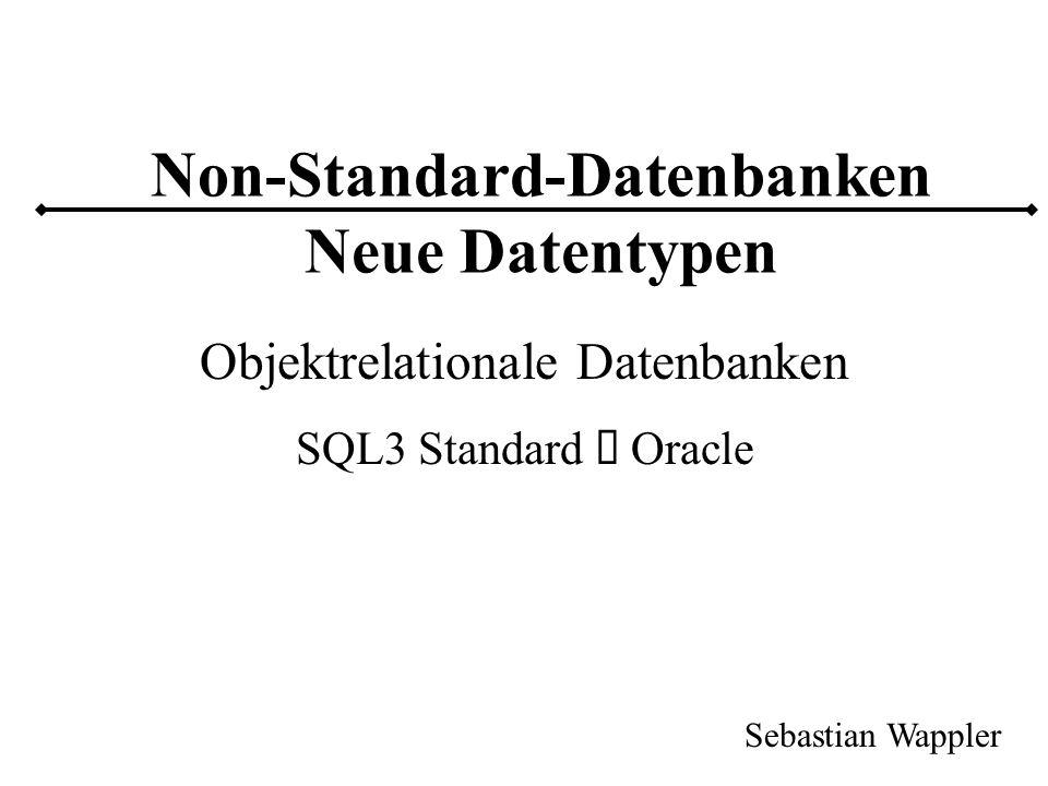 Non-Standard-Datenbanken Neue Datentypen