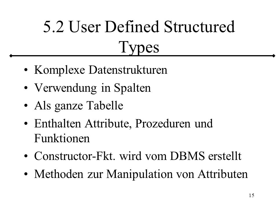 5.2 User Defined Structured Types