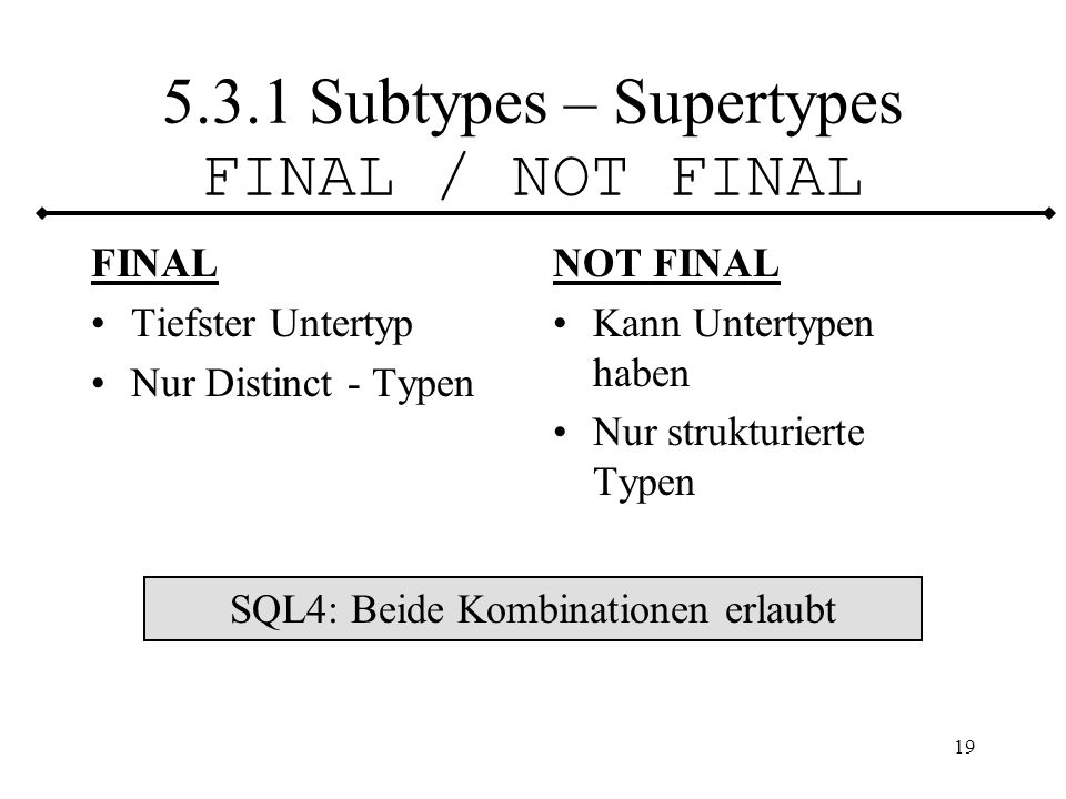 5.3.1 Subtypes – Supertypes FINAL / NOT FINAL