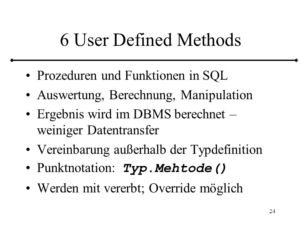 6 User Defined Methods Prozeduren und Funktionen in SQL