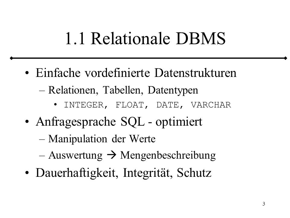 1.1 Relationale DBMS Einfache vordefinierte Datenstrukturen