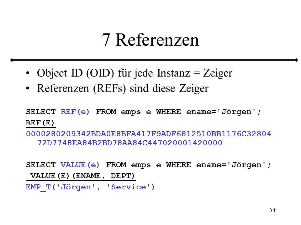 7 Referenzen Object ID (OID) für jede Instanz = Zeiger