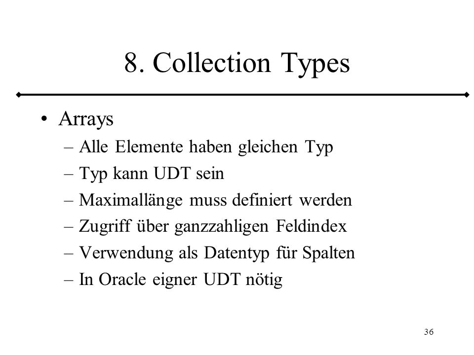 8. Collection Types Arrays Alle Elemente haben gleichen Typ