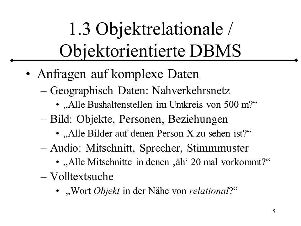 1.3 Objektrelationale / Objektorientierte DBMS