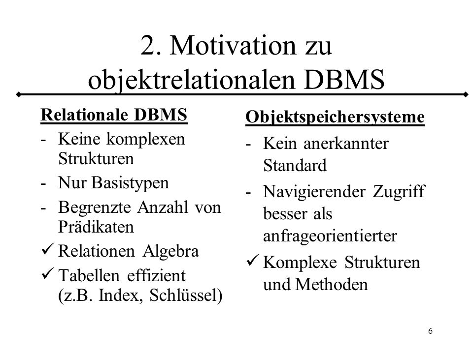 2. Motivation zu objektrelationalen DBMS