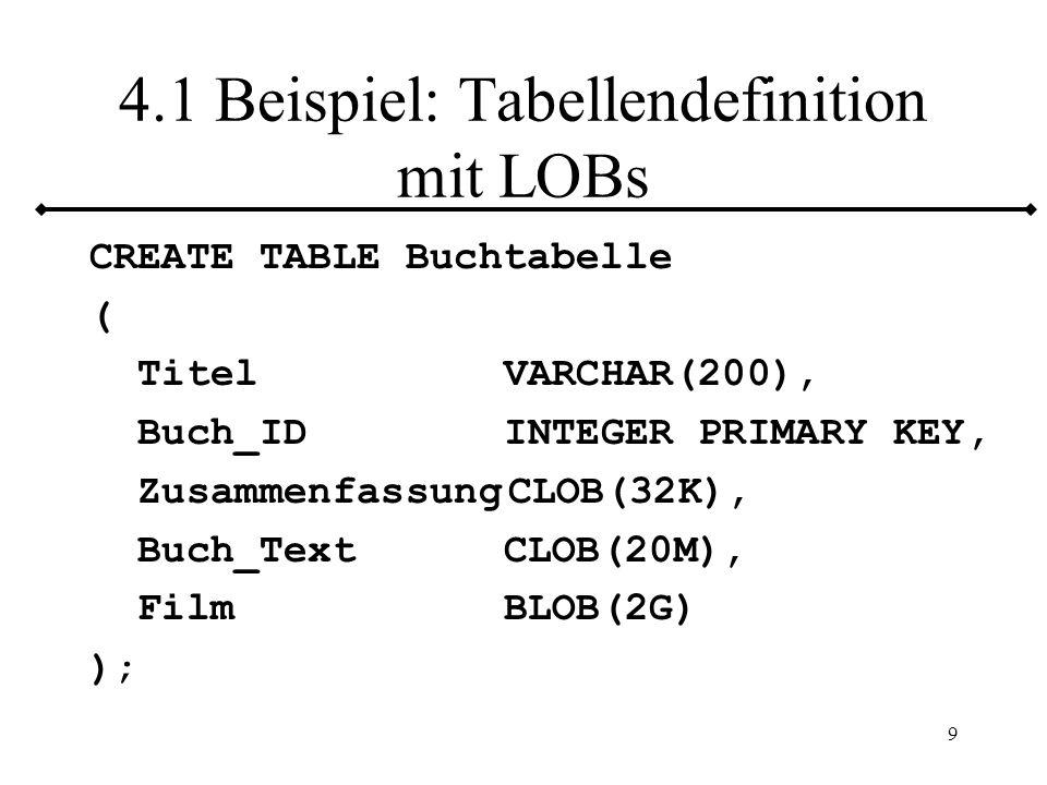 4.1 Beispiel: Tabellendefinition mit LOBs