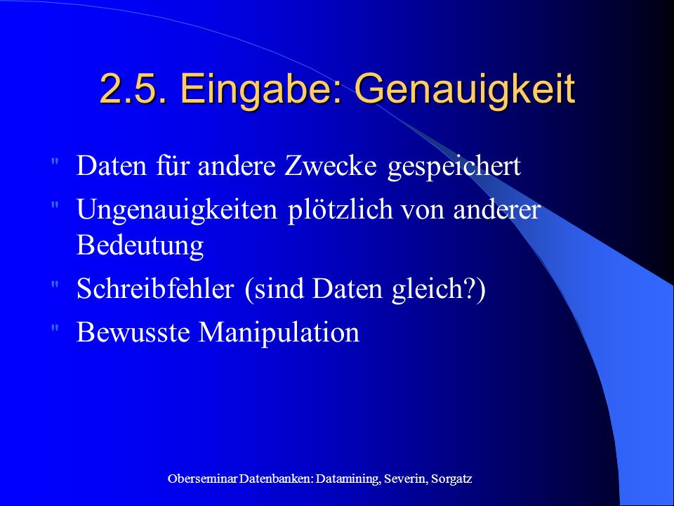2.5. Eingabe: Genauigkeit Daten für andere Zwecke gespeichert