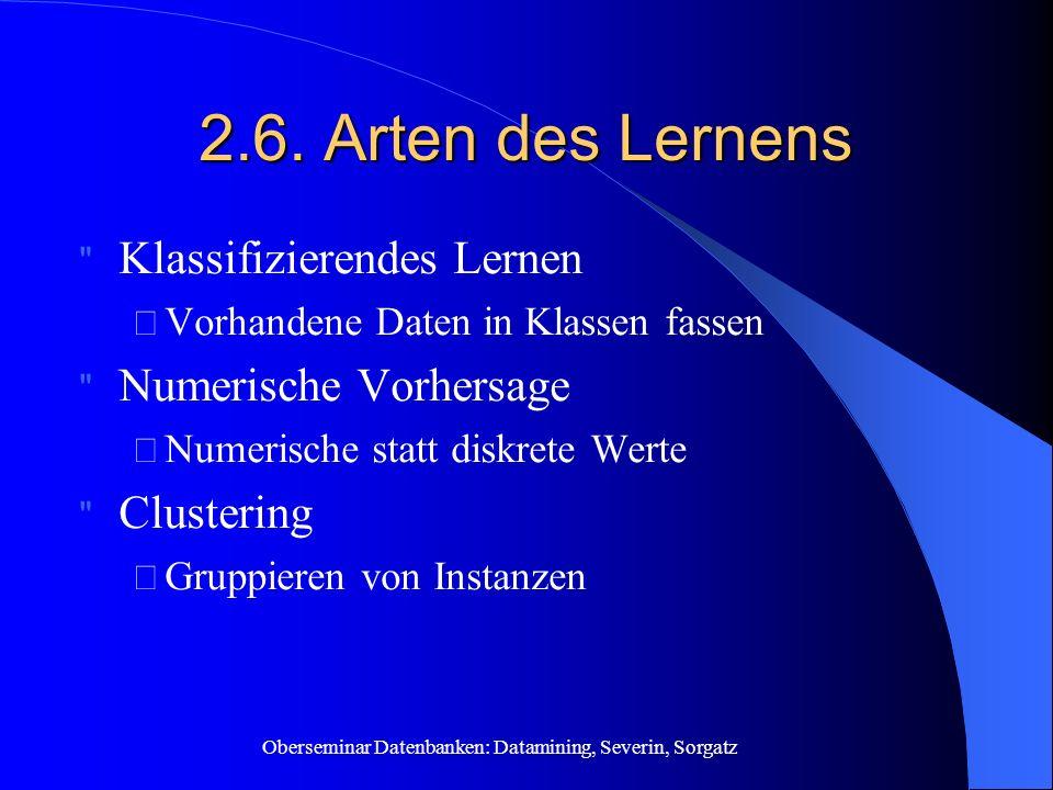 2.6. Arten des Lernens Klassifizierendes Lernen Numerische Vorhersage