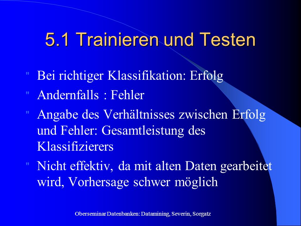 5.1 Trainieren und Testen Bei richtiger Klassifikation: Erfolg