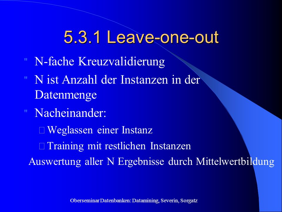 5.3.1 Leave-one-out N-fache Kreuzvalidierung