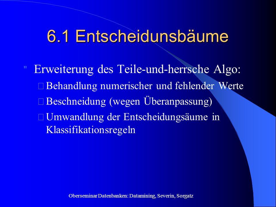 6.1 Entscheidunsbäume Erweiterung des Teile-und-herrsche Algo:
