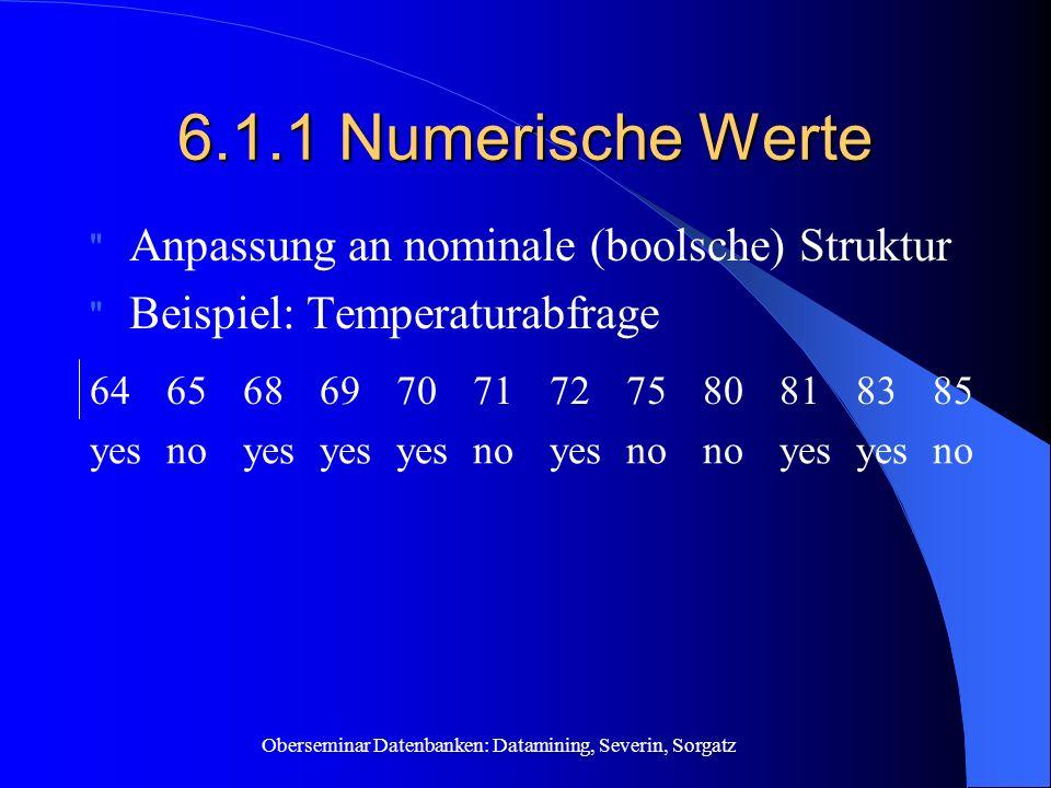 6.1.1 Numerische Werte Anpassung an nominale (boolsche) Struktur