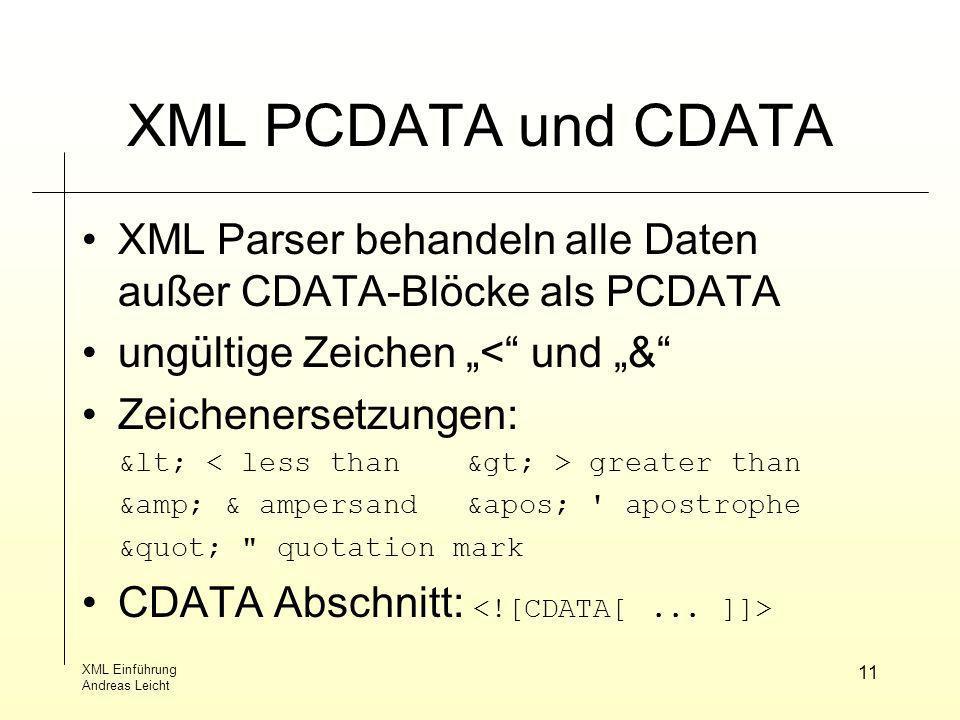 """XML PCDATA und CDATAXML Parser behandeln alle Daten außer CDATA-Blöcke als PCDATA. ungültige Zeichen """"< und """"&"""