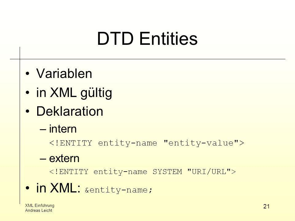 DTD Entities Variablen in XML gültig Deklaration in XML: &entity-name;