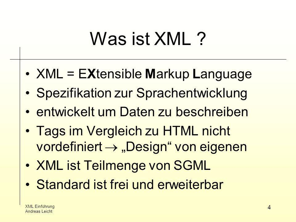 Was ist XML XML = EXtensible Markup Language